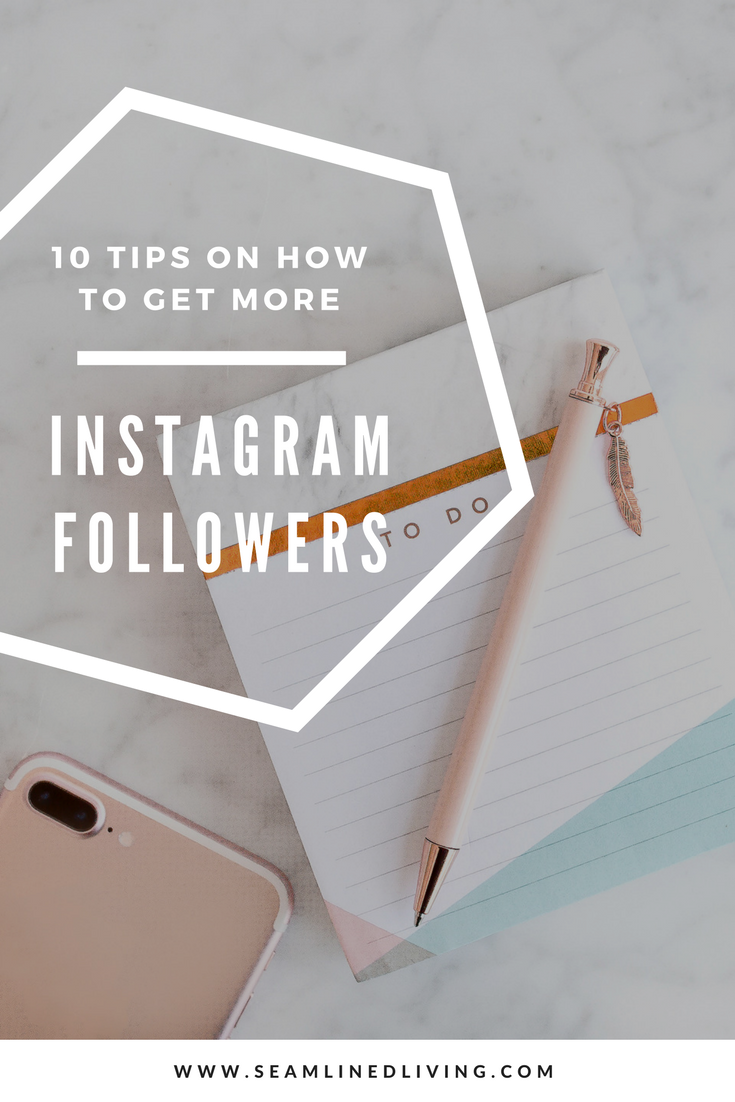 How to Get More Followers on Instagram and Increase Engagement | Seamlined Living