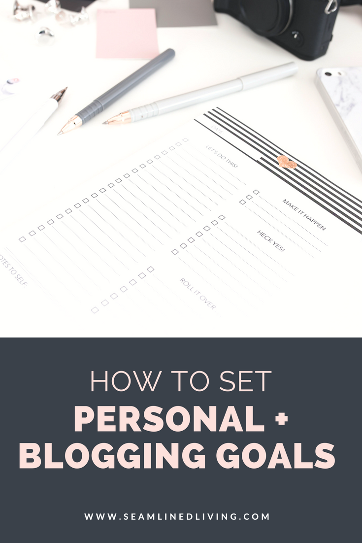 How to Set Goals - Blogging and Personal Goals for 2018 | How to start a blog | Seamlined Living