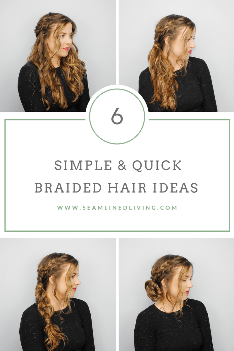 Simple & Quick Braided Hair Ideas - How to Braid | Seamlined Living
