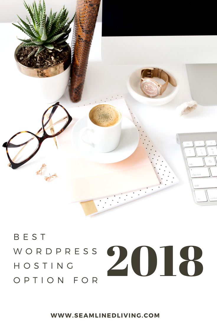 Best Blogging WordPress Hosting Option for 2018 - SiteGround Hosting | Seamlined Living